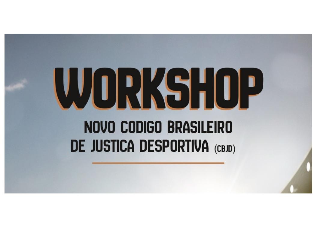 Workshop: Novo Código Brasileiro de Justiça Desportiva